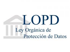 LOPD ley Organica de proteccion de Datos